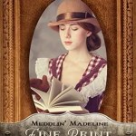 Meddlin Madeline Fine Print by Chautona Havig