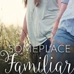 Someplace Familiar by Teresa Tysinger