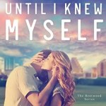 Until I Knew Myself by Tammy L Gray