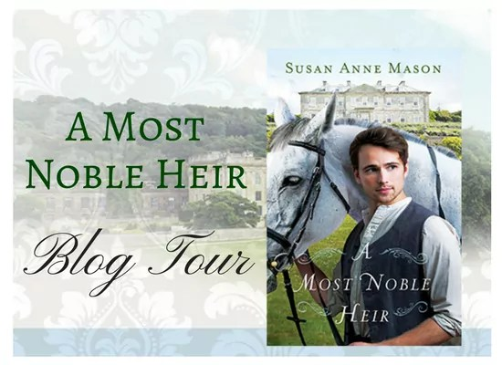 A Most Noble Heir by Susan Anne Mason - Review