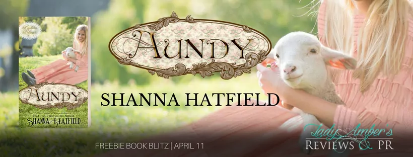 Aundy by Shanna Hatfield - Excerpt