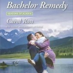 Bachelor Remedy by Carol Ross