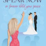 Speak Now or Forever Hold Your Peace by Becky Monson