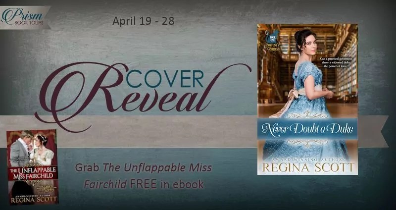 Never Doubt a Duke by Regina Scott - Cover Reveal and Giveaway