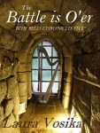 The Battle is O'er by Laura Vosika