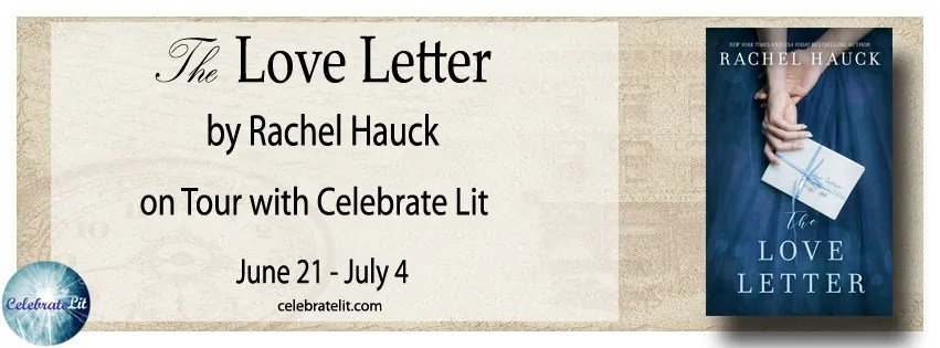 The Love Letter by Rachel Hauck - Book Review, Preview, Guest Post