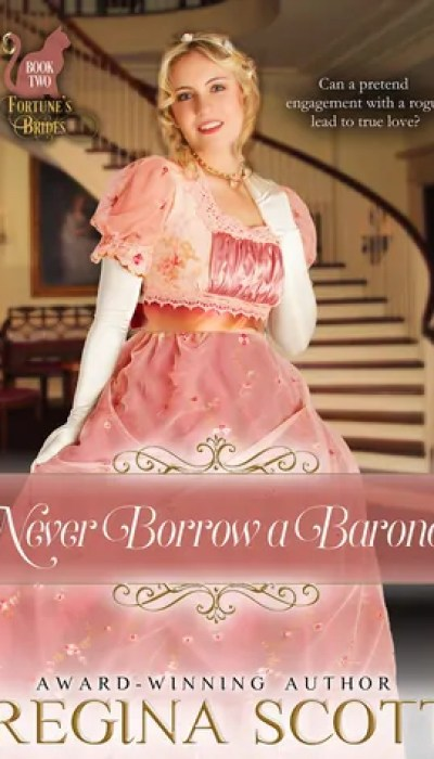 Never Borrow a Baronet by Regina Scott – Book Review, Preview, Excerpt