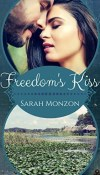 Freedom's Kiss by Sarah Monzon – Book Review, Preview