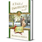 A Tale of Two Hearts by Michelle Griep