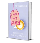 Coffee Shop Devos by Tessa Emily Hall