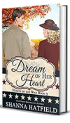 Dream of Her Heart by Shanna Hatfield – Excerpt 3, Giveaway