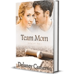 Team Mom by Delaney Cameron