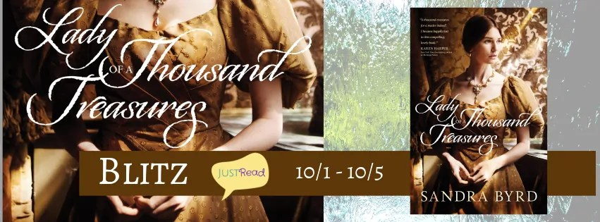 Lady of a Thousand Treasures by Sandra Byrd - Excerpt, Giveaway