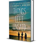Things Left Unsaid by Courtney Walsh