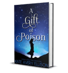 A Gift of Poison by Kate Avery Ellison
