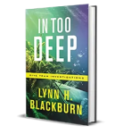 In Too Deep by Lynn H Blackburn