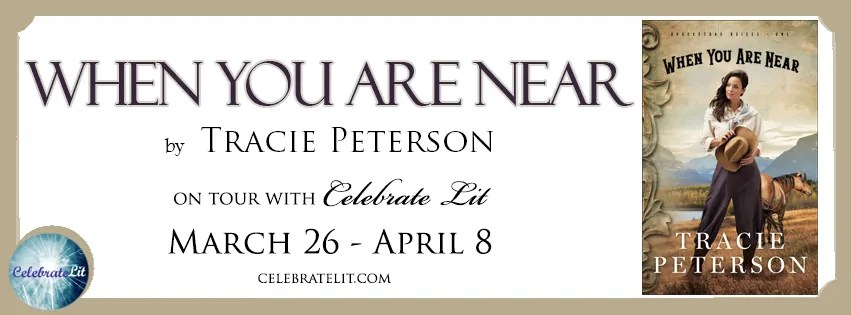 When You Are Near by Tracie Peterson - Book Review, Preview