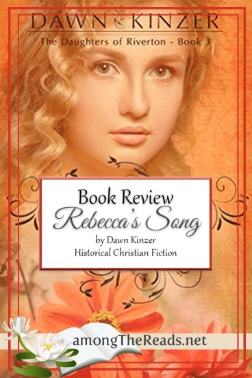 Rebecca's Song by Dawn Kinzer – Book Review, Preview