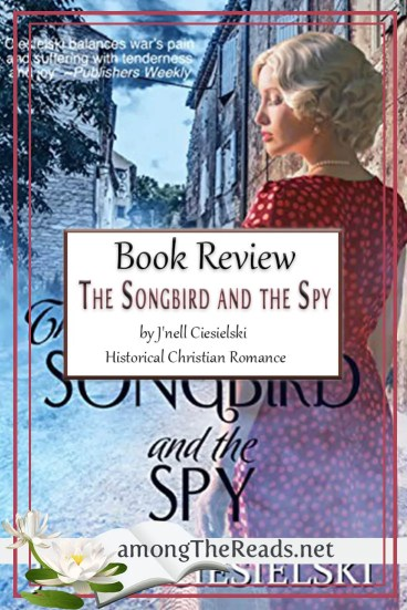 The Songbird and the Spy by J'nell Ciesielski – Book Review