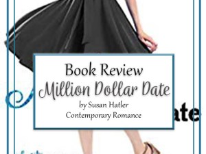 Million Dollar Date by Susan Hatler – Book Review, Preview