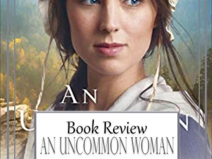 An Uncommon Woman by Laura Frantz – Book Review, Preview