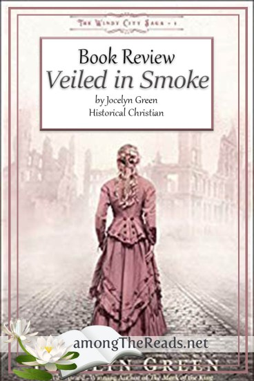 Veiled in Smoke by Jocelyn Green – Book Review, Preview