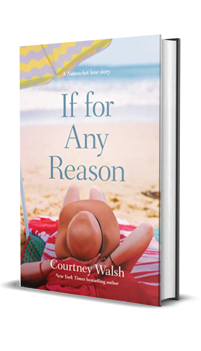 If for Any Reason by Courtney Walsh – Book Spotlight, Preview