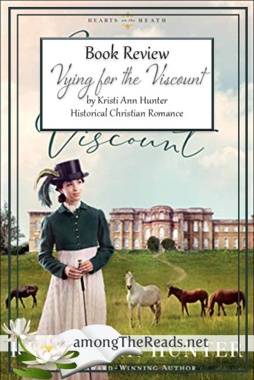 Vying for the Viscount by Kristi Ann Hunter – Book Review
