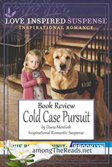 Cold Case Pursuit by Dana Mentink – Book Review