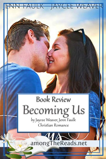 Becoming Us by Jaycee Weaver, Jenn Faulk – Book Review