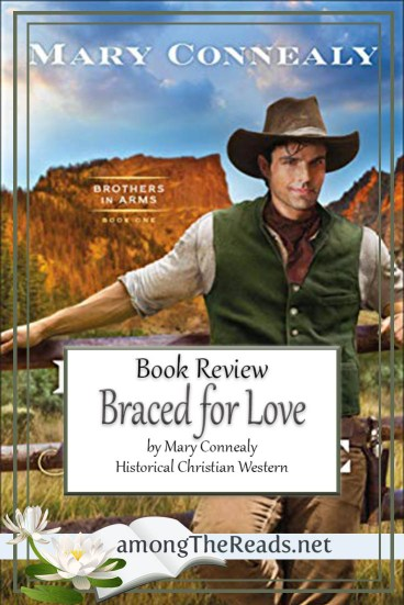 Braced for Love by Mary Connealy – Book Review