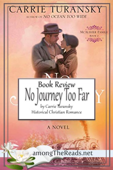 No Journey Too Far by Carrie Turansky – Book Review