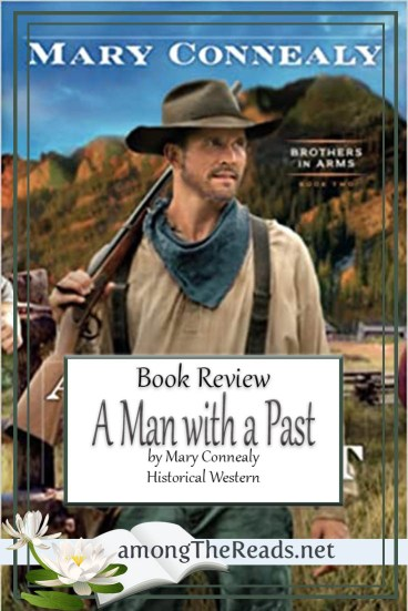 A Man with a Past by Mary Connealy – Book Review