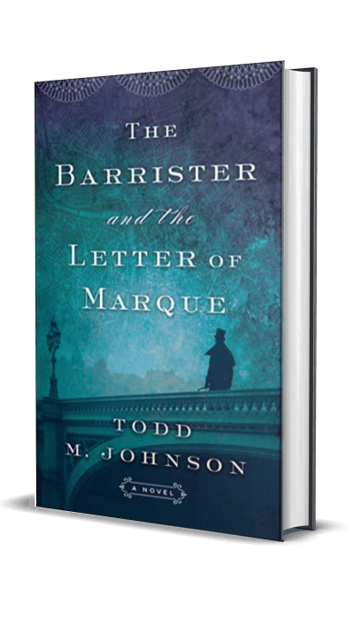 The Barrister and the Letter of Marque by Todd M. Johnson – Spotlight & Excerpt
