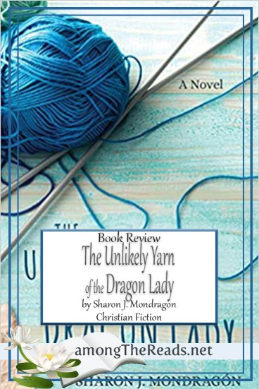 The Unlikely Yarn of the Dragon Lady by Sharon J. Mondragón – Book Review