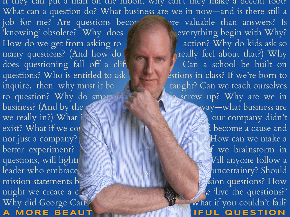 Warren Berger & beautiful questions