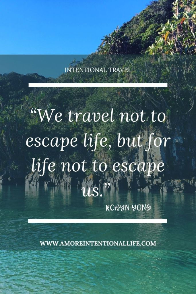 we travel not to escape life but for live not to escape us