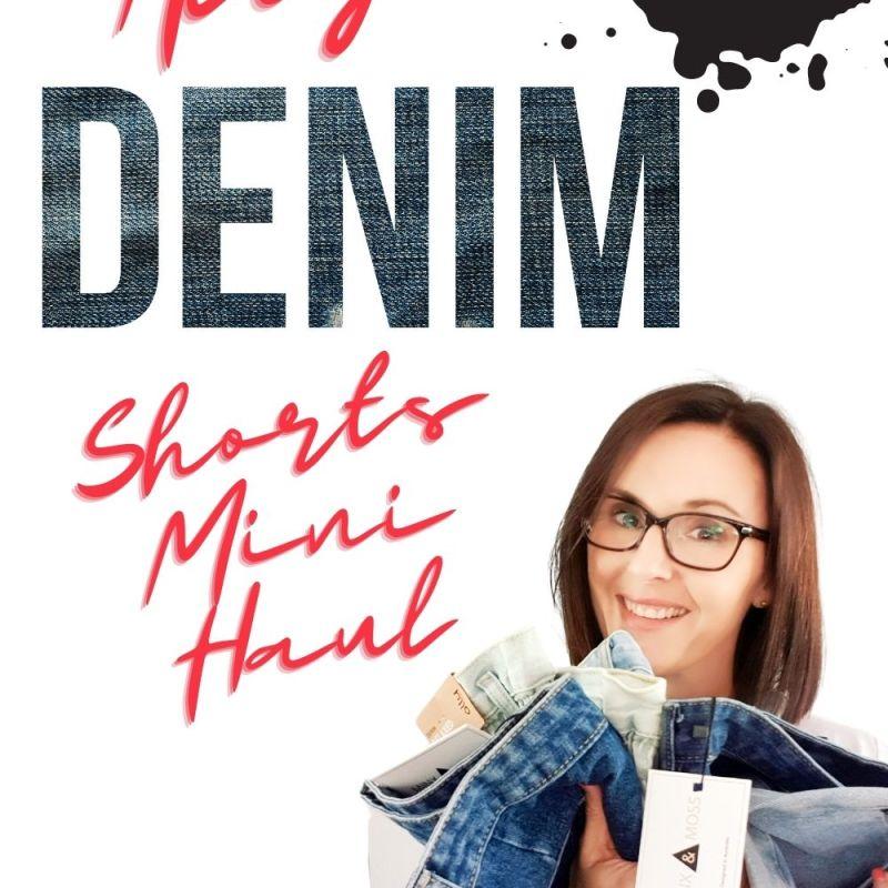 Over 40 Fashion Denim Short Mini Haul
