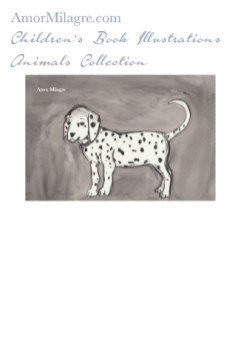 Amor Milagre Children's Book Animals Illustrations The Dalmatian Puppy Dog Custom Pet Portrait beautiful for all spaces and ages, especially in a nursery amormilagre.com
