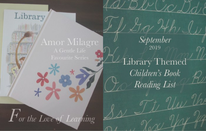 Amor Milagre Library Themed Children's Book Reading List September 2019 For the Love of Learning Favourite Series Ethical Organic Gift Shop Handmade Gift Shop Art Baby & Child amormilagre.com