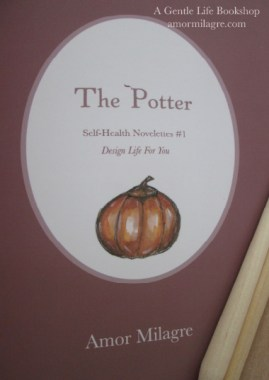 The Potter, Loving Inspiring Self-Health Novelette #1, Amor Milagre Books, Paperback 3