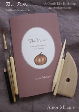 The Potter, Loving Inspiring Self-Health Novelette #1, Amor Milagre Books, Paperback