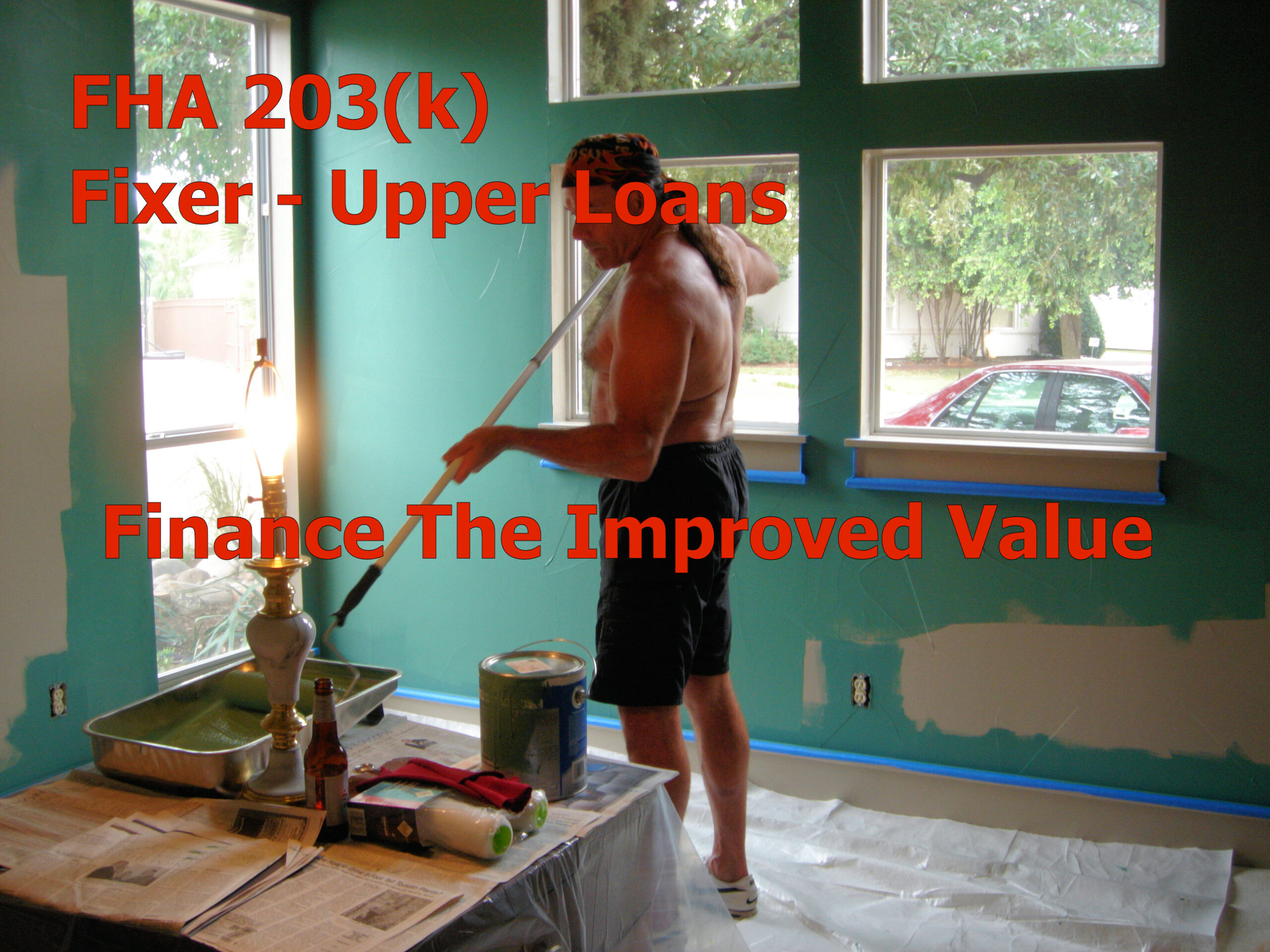 FHA 203(k) Loans for the Improved Value after repairs