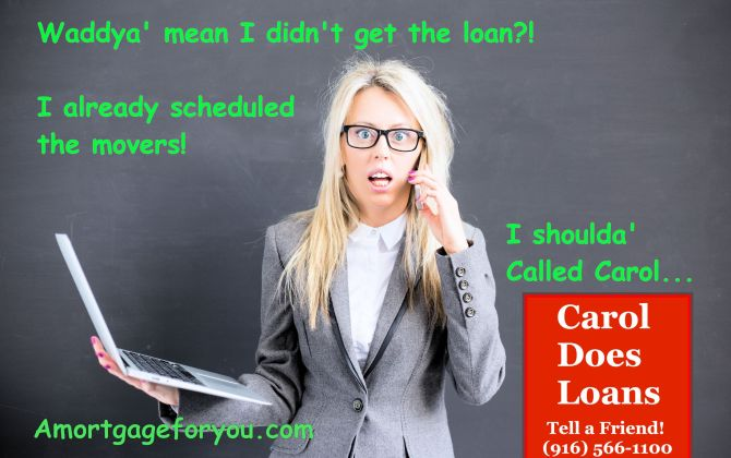 Being preApproved prevents your loan from being turned down later.