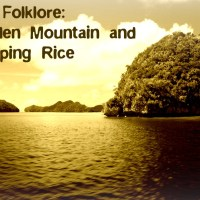 Brunei's Folklore: The Golden Mountain and the Weeping Rice