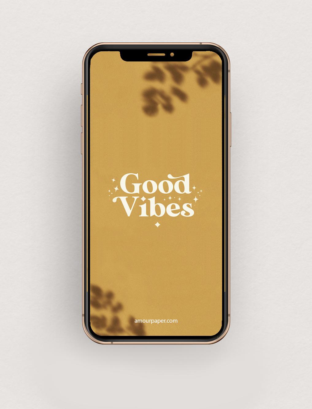 Fond d'écran motivation Good Vibes