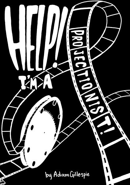 'Help! I'm A Projectionist' cover by Adam Gillespie