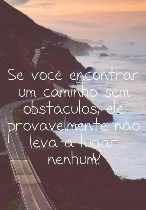 Os caminho bons são cheios de obstáculos