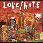 Classic Albums: Love/Hate – Blackout In The Red Room