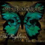 Mushroomhead – The Righteous & The Butterfly